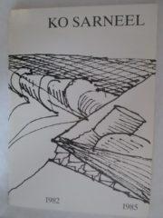 Ko Sarneel; schilderijen en tekeningen 1982–1985