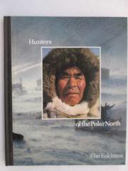Hunters of the Polar North The Eskimos