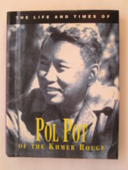 The life and times of Pol Pot of the khmer rouge