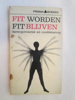 Fit worden fit blijven