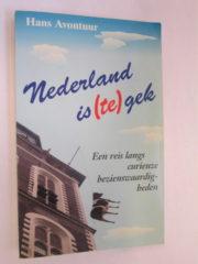 Nederland is (te) gek Een reis langs curieuze bezienswaardigheden