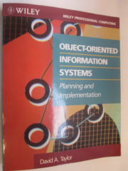 Object-Oriented Information Systems, Planning and Implementation // David A. Taylor