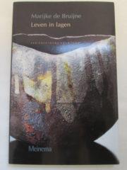 Leven in lagen – Marijke de Bruijne 90-211-3775-5 Meinema – 1999 – 1ste druk Paperback 156 Nederlands - Religie & Spiritualiteit
