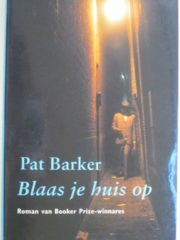 Blaas je huis op, Pat Barker