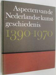 Aspecten van de Nederlandse kunstgeschiedenis 1390-1970